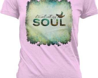 It Is Well With My Soul Juniors T-shirt, NOFO_01061