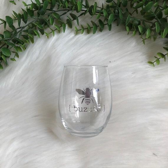 Buzzed Wine Glass READY TO SHIP Next Day Birthday Present