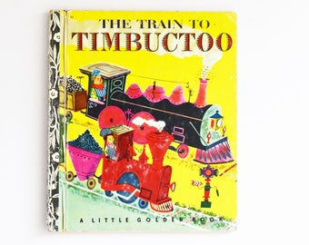 Vintage Children's Book - Little Golden Book - The Train to Timbuctoo -  1973 Edition