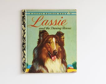Vintage Children's Book - Little Golden Book - Lassie and The Daring Rescue -  1957 Edition