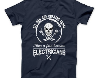94d77778cf Electrician T-Shirt, All Men Are Created Equal Then A Few Become  Electricians Shirt, Electricians Gift, Electricians Tee