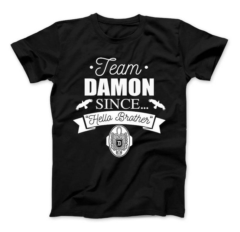 90428bfe41d7 Team Damon Since Hello Brother T-Shirt Vampire Diaries