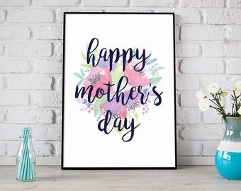 Happy Mother's Day Print, Mother's Day Printable, Floral Print, Mother's Day Gift, Gift For Mom, Home Decor Print, Mom Quote Art  - (D169)