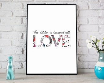 This Kitchen Is Seasoned With Love Print, Digital Print, Instant Download, Kitchen Wall Art, Modern Home Decor, Kitchen Decor - (D042)