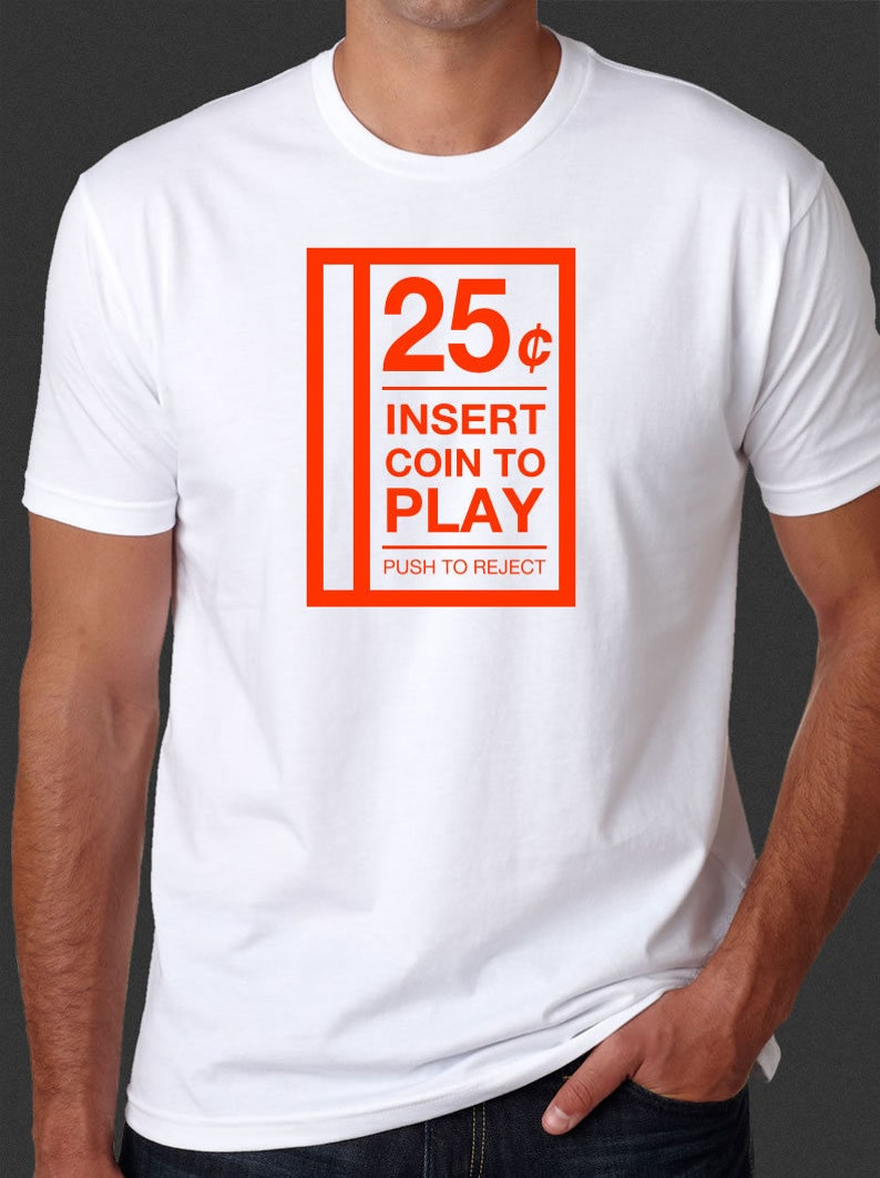 Insert Coin To Play 25-cents 80s Arcade Video Game Retro Vintage Funny  White T-Shirt S-6XL