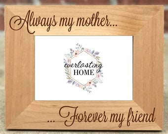 Sentimental Gifts for Mom Always My Mother Forever My Friend Mom Frame