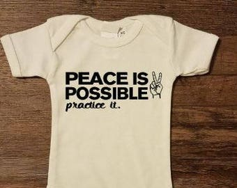 PEACE IS POSSIBLE Practice it sign Baby One Piece Bodysuit Organic Sustainable Cruelty Free Vegan Clothing Fair trade Infant newborn
