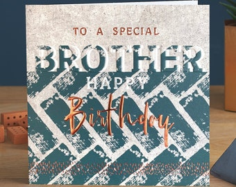 To a special Brother, Happy Birthday - Male Birthday Card with Copper Foil