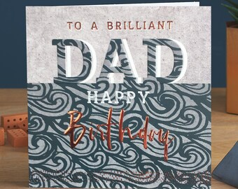 To a brilliant Dad, Happy Birthday - Male Birthday Card with Copper Foil