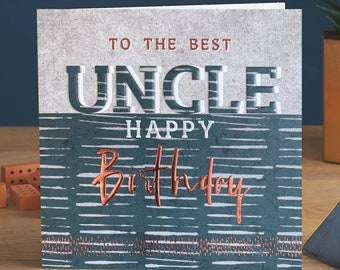 To the best Uncle, Happy Birthday - Male Birthday Card with Copper Foil