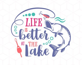 Life Is Better At The Lake SVG Pike Fishing Cricut Instant Download Cutting File. River Boat Summer Pond Iron On Transfer Cricut Cut File
