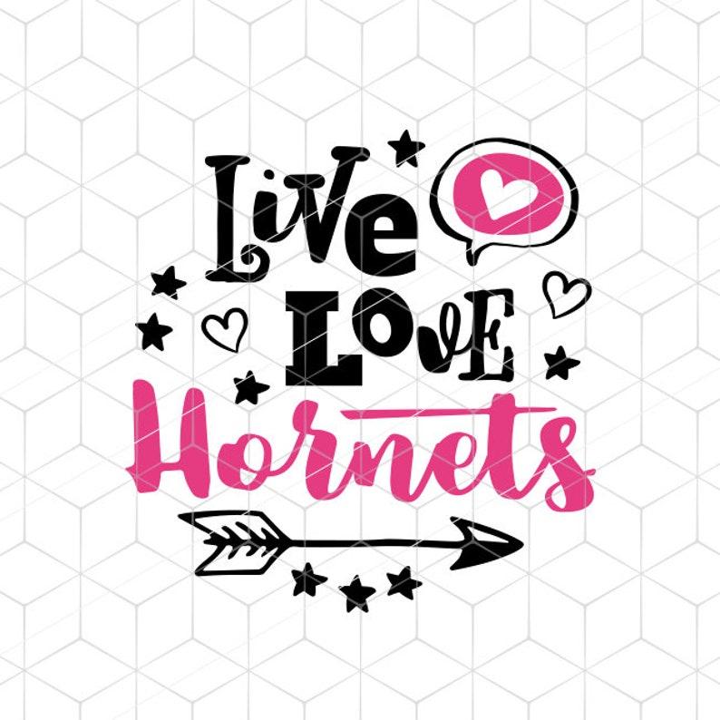 Svg Cut File Live Love Hornets Svg Football Basketball Etsy