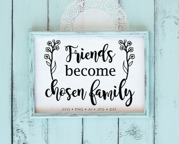 Family Friends Saying to Print, SVG Clipart Quote Stencil, Family Quotes  for Cricut DXF File, Printable Home Decor Sign, Silhouette Saying