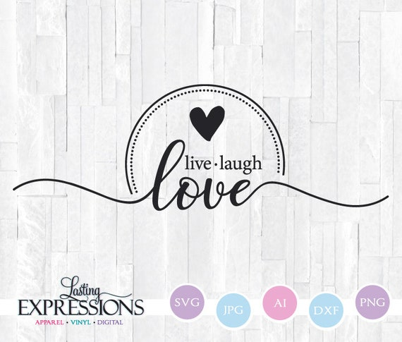 Live Laugh Love SVG Quote, Wall Art Saying to Print, Home Decor Wall Decor,  Cricut Cutting File, PNG Design for Shirt, Vinyl Crafting Quote