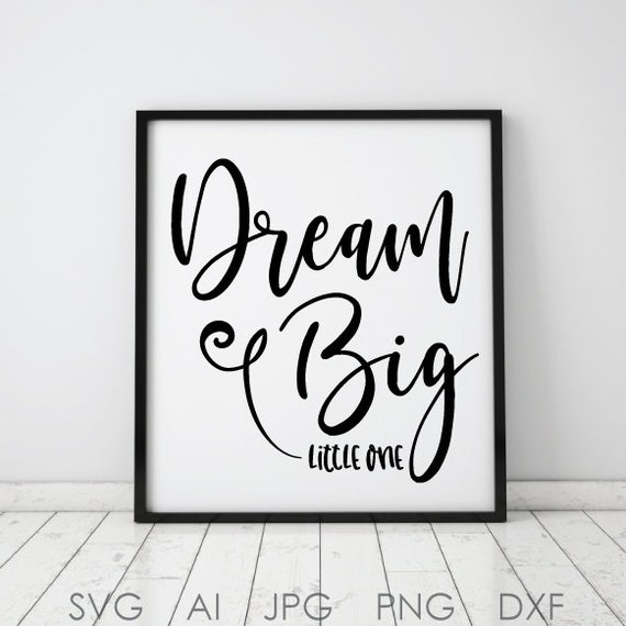 Dream Big Quote Digital File Download, SVG Sayings and Quotes, Baby Stencil  for Crafts, Nursery Wall Printable Artwork, Baby Card to Print