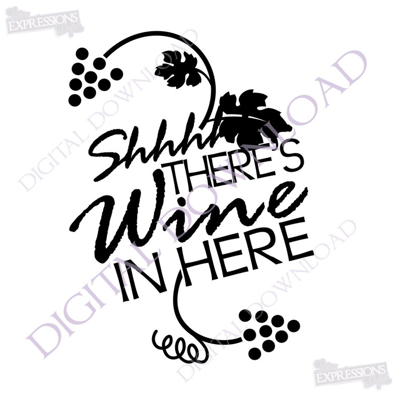 Shhh Theres Wine In Here Quote Vector Digital Design