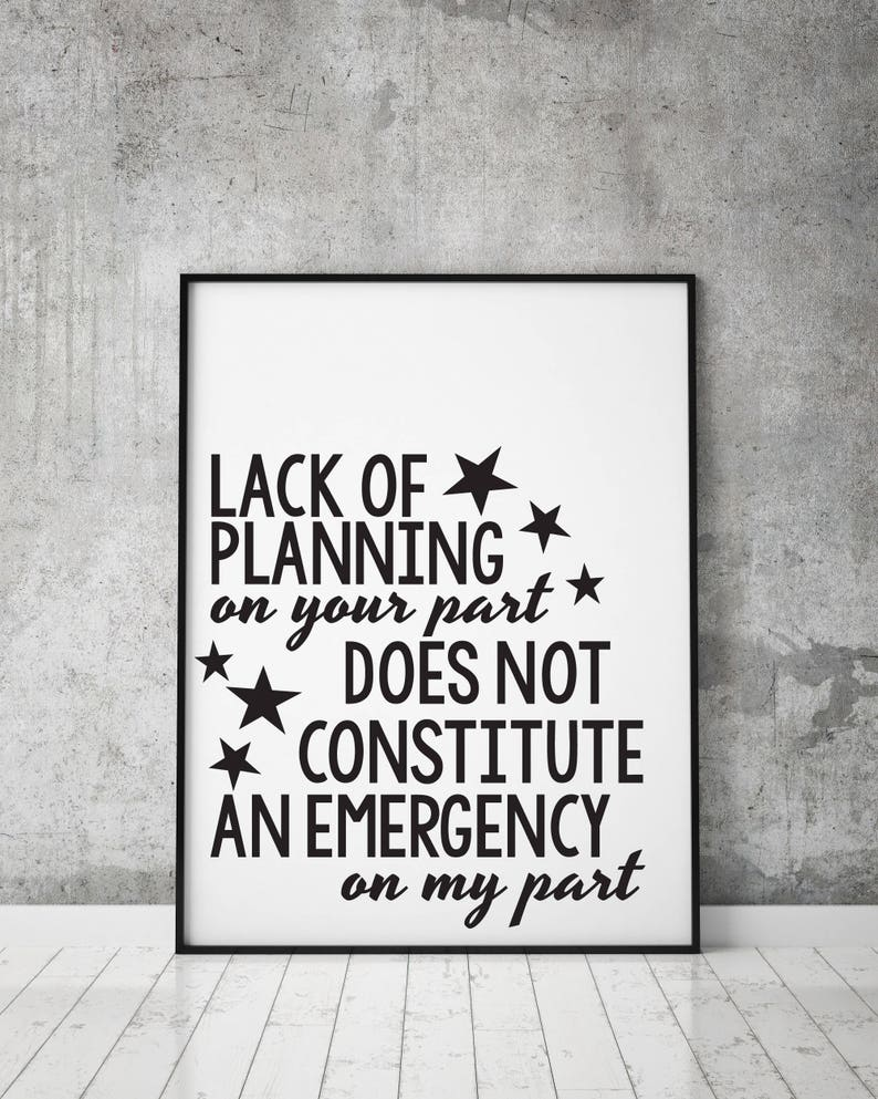 Clipart Quote Lack Of Planning Emergency On My Part Vector Etsy