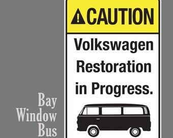 "Bay Window Bus ""Caution Restoration in Progress"" Sign"
