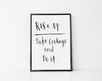 Rise Up and Take Courage Print, Christian Art Prints, Bible Verse Art, Scripture Print, Bible Calligraphy, Faith Print,  Eco Friendly