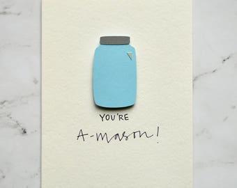 You're A-MASON! Mason Jar Card