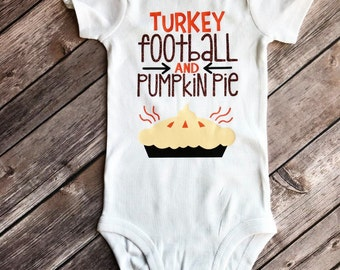 Thanksgiving bodysuit, Turkey Football and pumpkin pie bodysuit, turkey bodysuit, pumpkin pie bodysuit, baby shower gift, holiday bodysuit,