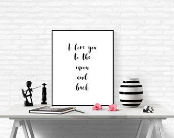 I Love You To The Moon And Back Print, Typography Print About Love, Black and white Typographic, Love Sign ,affiche noir et blanc