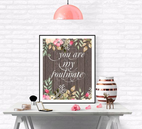 You Are My Soulmate Quote Print Relationships Print Lovers Etsy