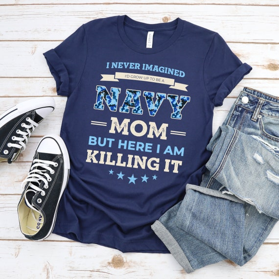 Navy Mom Shirt - Navy Mom Gift - Shirts for Sailor Moms - Navy Homecoming T-Shirts - Deployment Gifts - Cute USN Mom Shirts - Birthday Gifts