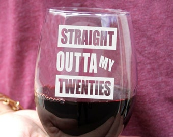 30th Birthday Gift For Her Womans Outta My 20s Wine Glass Straight Twenties