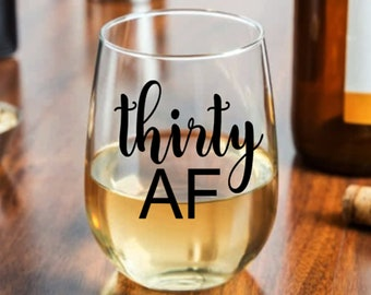 30 AF Wine Glass Thirty 30th Birthday For Her Gift Feminine Present
