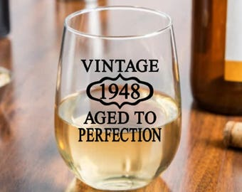 70th Birthday, Vintage 1948 Aged to Perfection, 70th Birthday Wine Glass, Whiskey Glass, Bourbon, Woman's 70th Birthday, Mans 70th Birthday
