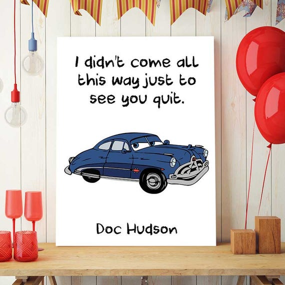 Cars Quote Printable, Cars Party, Doc Hudson, Disney Cars Party Print, Cars  Birthday Gift, Kids Cars Wall Art, Nursery Decor, Cars Quote