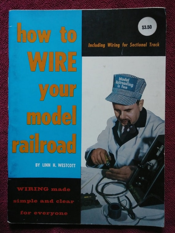 How to Wire Your Model Railroad, by Linn H. Westcott, 1973  Flat Wiring Diagram Wescott on