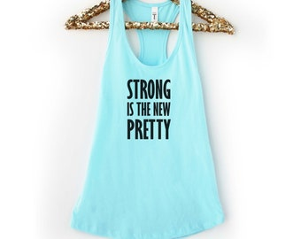 a0ddd2816e08a0 Strong Is The New Pretty Workout Tank Top