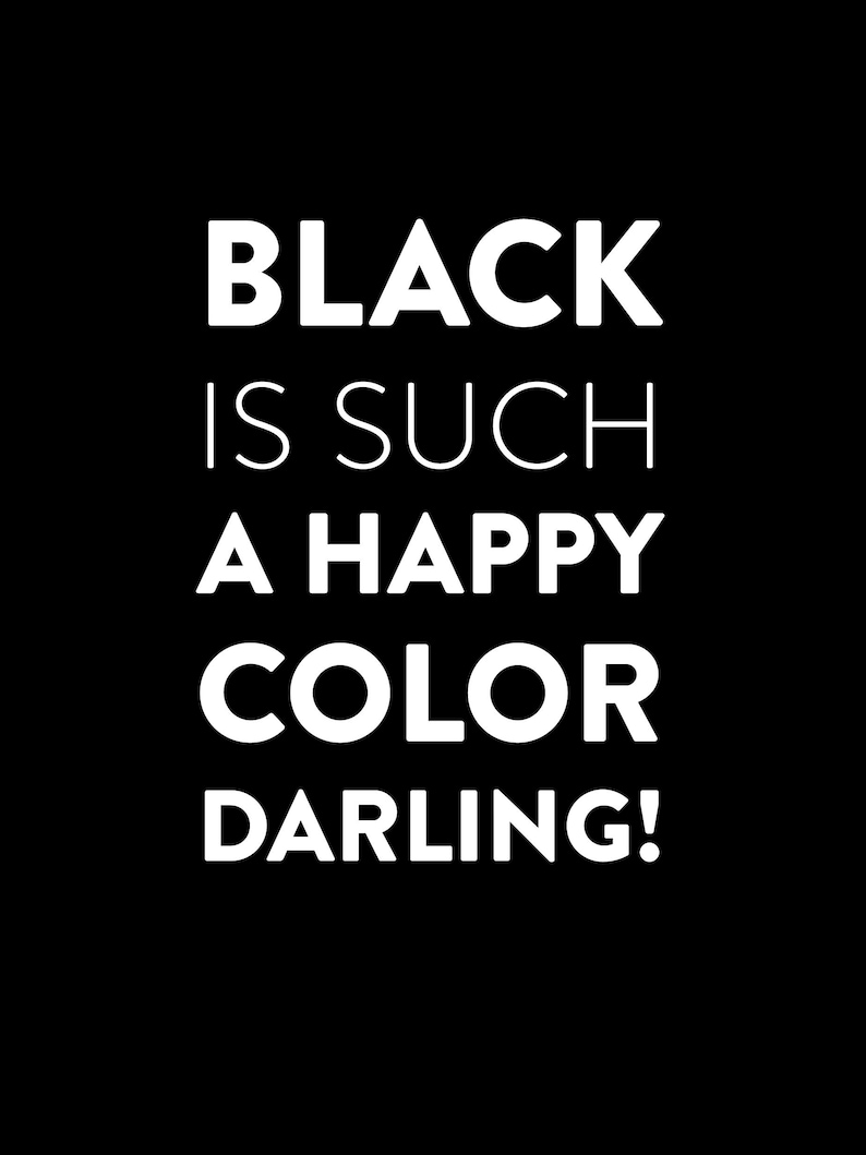 365cd1249ab Black is such a happy color darling! - Digital art, Inspirational wall  decoration