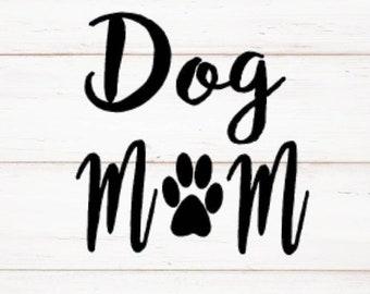 Dog Mom vinyl decal  for cars walls yeti tumblers cups laptops windows windows Laptop Car Window Wall Bumper Phone Macbook Tumbler Phone