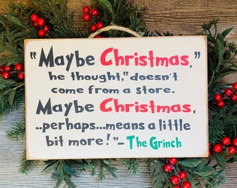 Maybe Christmas He Thought, Grinch Sign, The Grinch, Christmas Movie Sign, Grinch Decor, Christmas Decor, Christmas Sign, Funny Sign