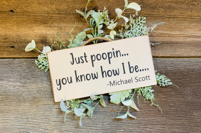 The Office Poop Sign Just Poopin/' You Know How I Be Bathroom Sign Office Quote Funny Bathroom Michael Scott Office Decor Office Sign