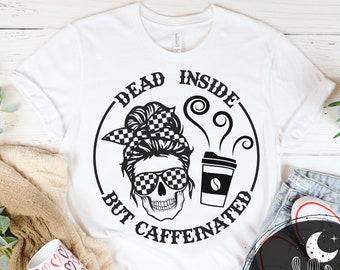 Dead Inside But Caffeinated Skeleton Messy Bun Girl Shirt Short Sleeve, V-Neck or Long Sleeve T-Shirt, Coffee Lover Race Day Shirts