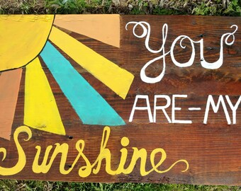 You are my Sunshine Wood Sign~ My Only Sunshine~ Reclaimed Wood sign~ Nursery Wall Decor~ Nursery Wall Art~ Pallet Wood Sign~ Wall Decor