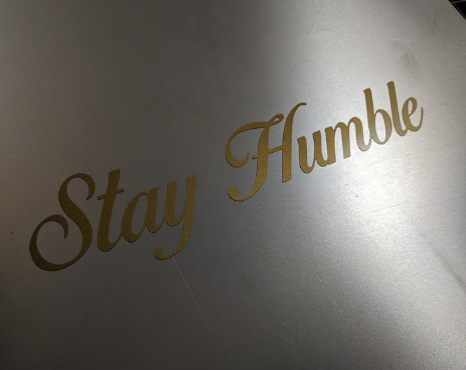 Stay Humble vinyl decal sticker