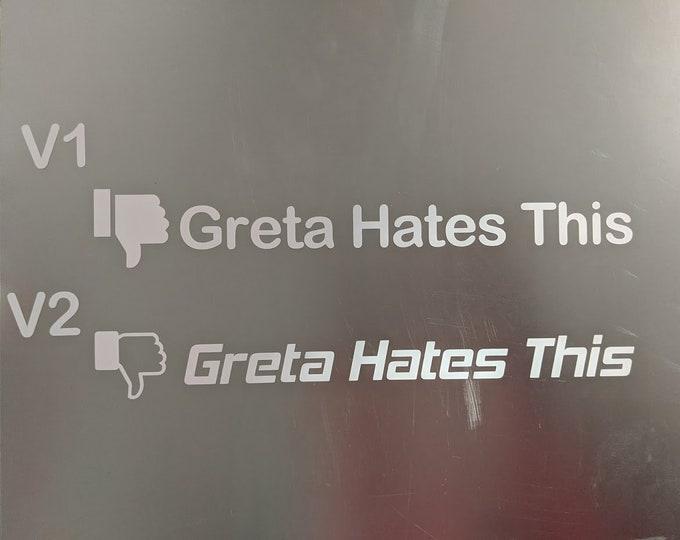 Greta Hates This Vinyl decal sticker