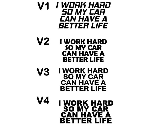 I work hard so my car can have a better life vinyl decal sticker