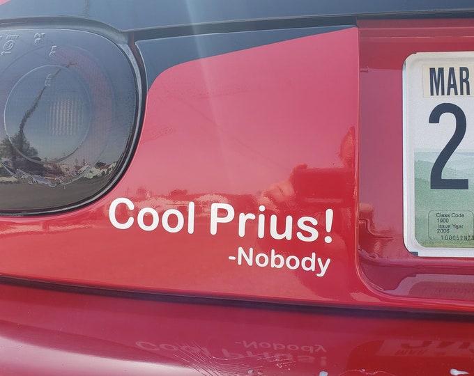 Cool Prius! - Nobody Vinyl decal sticker