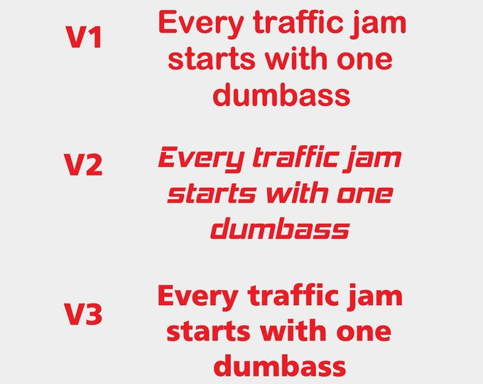 Every traffic jamb starts with one dumbass vinyl decal sticker