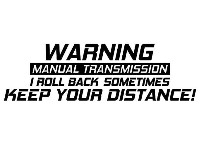 Warning manual transmission I roll back sometimes keep your distance!
