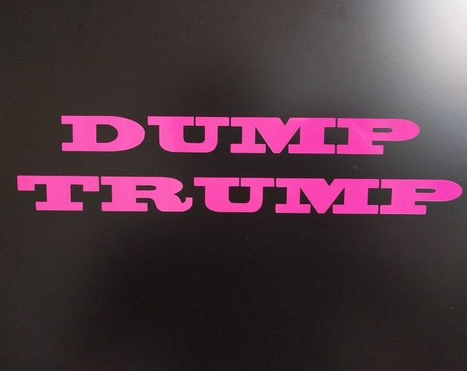 DUMP TRUMP vinyl decal sticker