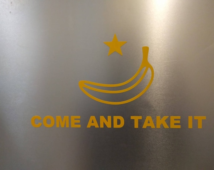Banana Come and take it vinyl decal sticker