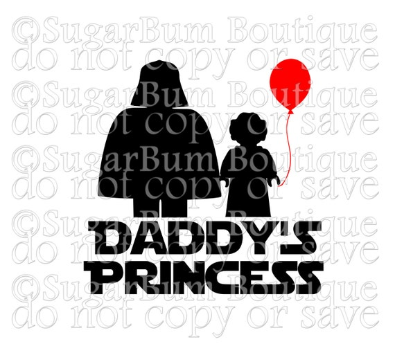 Daddy\'s Princess Star Wars svg png | Etsy