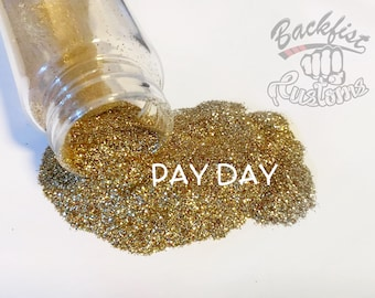 PAY DAY || Opaque Fine Glitter, Solvent Resistant